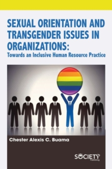 Sexual Orientation and Transgender Issues in Organizations : Towards an Inclusive Human Resource Practice, Hardback Book