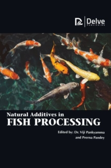 Natural Additives in Fish Processing, Hardback Book