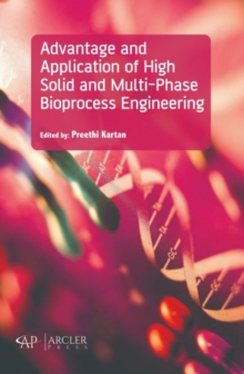 Advantage and Application of High Solid and Multi-Phase Bioprocess Engineering, Hardback Book