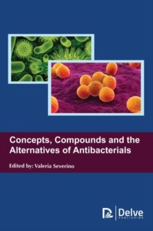 Concepts, Compounds and the Alternatives of Antibacterials, Hardback Book