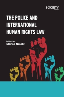 The Police and International Human Rights Law, Hardback Book