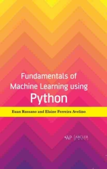 Fundamentals of Machine Learning using Python, Hardback Book
