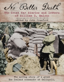 No Better Death : The Great War Diaries and Letters of William G. Malone, Hardback Book