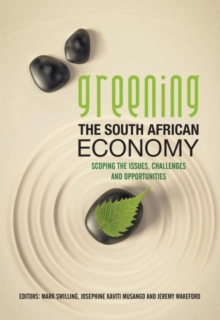 Greening the South African economy : Scoping the issues, challenges and opportunities, Paperback Book