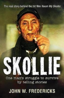 Skollie : One man's struggle to survive by telling stories, Paperback / softback Book