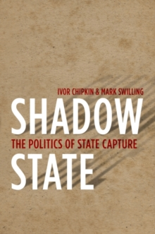 Shadow state : The politics of state capture, Paperback / softback Book
