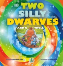 Two Silly Dwarves and a Troll, Paperback / softback Book