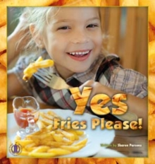 Yes, Fries Please, Paperback / softback Book