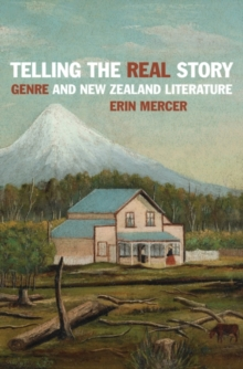 Telling the Real Story : Genre and New Zealand Literature, Paperback / softback Book