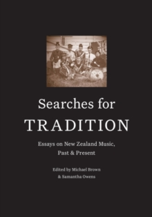 Searches for Tradition : Past and Present in New Zealand Music, Paperback / softback Book