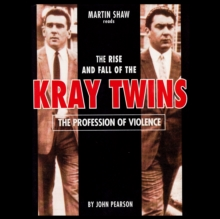 The Profession of Violence : The Rise and Fall of the Kray Twins, eAudiobook MP3 eaudioBook