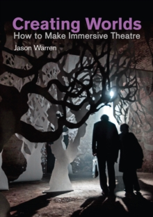 Creating Worlds : How to Make Immersive Theatre, EPUB eBook