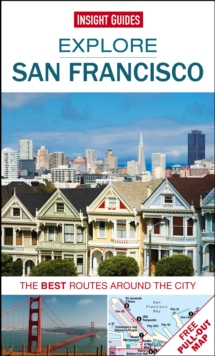 Insight Guides: Explore San Francisco : The best routes around the city, Paperback Book