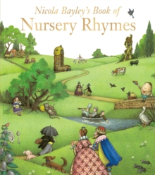 Nicola Bayley's Book of Nursery Rhymes, Paperback Book