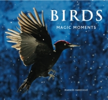 Birds : Magic Moments, Hardback Book