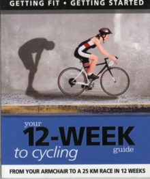 Your 12-week Guide to Cycling, Paperback Book