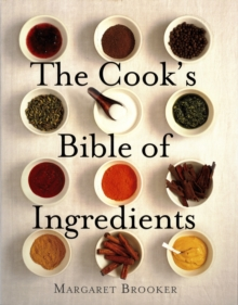 The Cook's Bible of Ingredients, Paperback / softback Book