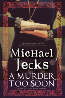 A Murder Too Soon : A Tudor mystery, EPUB eBook