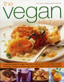The Vegan Kitchen : A Practical Guide to Vegan Food and Cooking with Over 40 Tempting Recipes, Including Nutritional Advice and More Than 350 Step-by-step Photographs, Paperback Book