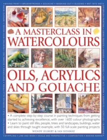 Masterclass in Watercolours, Oils, Acrylics and Gouache, Paperback / softback Book