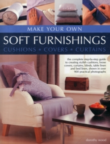 Make Your Own Soft Furnishings : Cushions, Covers, Curtains, Paperback Book