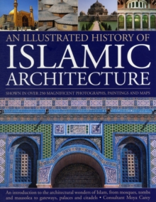 Illustrated History of Islamic Architecture, Paperback Book
