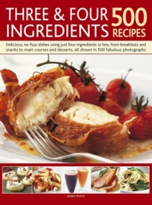 Three and Four Ingredients: 500 Recipes, Paperback Book