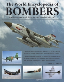 World Encyclopedia of Bombers : an Illustrated A-Z Directory of Bomber Aircraft, Paperback Book