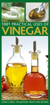 Practical Household Uses of Vinegar : Home Cures, Recipes, Everyday Hints and Tips, Paperback Book
