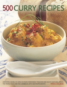 500 Curry Recipes : Discover a World of Spice in Dishes from India, Thailand and South-East Asia, Africa, the Middle East and the Caribbean, with 500 Photographs, Paperback / softback Book