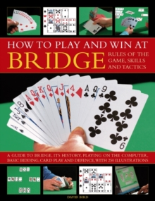How to Play Winning Bridge:  Rules of the Game, Skills and Tactics, Paperback Book