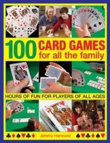 100 Card Games for All the Family : Hours of Fun for Players of All Ages, Paperback Book