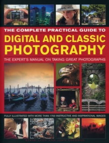 Complete Practical Guide to Digital and Classic Photography, Paperback Book