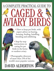 Complete Practical Guide to Caged & Aviary Birds, Paperback Book