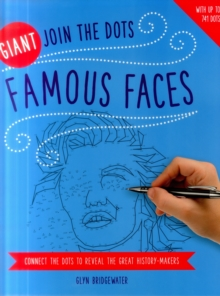 Giant Join the Dots: Famous Faces : Connect the Dots to Reveal the Great History-Makers, Paperback Book