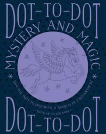 Dot-to-Dot Mystery and Magic, Paperback Book