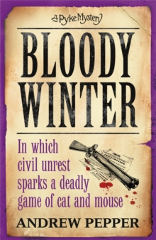 Bloody Winter : A Pyke Mystery, Paperback Book