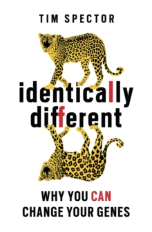 Identically Different : Why You Can Change Your Genes, Paperback / softback Book