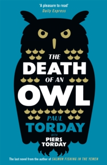 The Death of an Owl : From the author of Salmon Fishing in the Yemen, a witty tale of scandal and subterfuge, Paperback Book