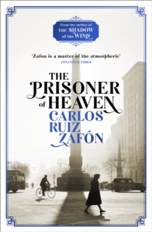 The Prisoner of Heaven : The Cemetery of Forgotten Books 3, Paperback / softback Book