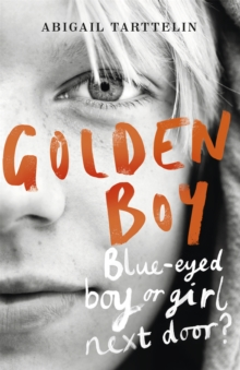 Golden Boy : A compelling, brave novel about coming to terms with being intersex, Paperback / softback Book