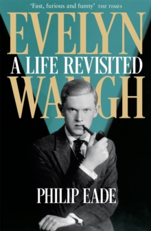 Evelyn Waugh : A Life Revisited, Paperback Book