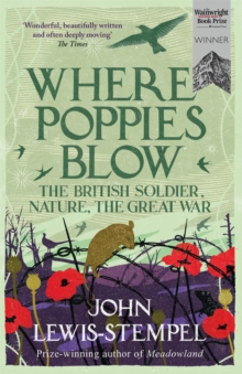 Where Poppies Blow : The British Soldier, Nature, the Great War, Paperback / softback Book