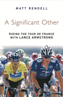 A Significant Other : Riding the Centenary tour de France with Lance Armstrong, EPUB eBook
