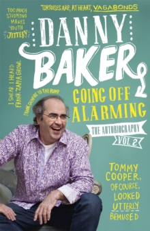 Going Off Alarming : The Autobiography: Vol 2, Paperback Book