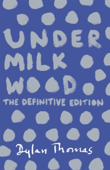 Under Milk Wood : The Definitive Edition, Paperback / softback Book