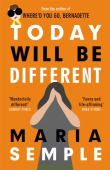 Today Will Be Different : From the bestselling author of Where'd You Go, Bernadette, Paperback / softback Book