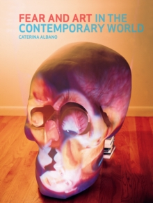 Fear and Art in the Contemporary World, Paperback Book