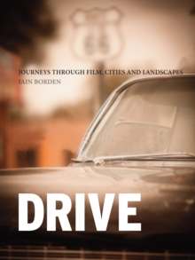 Drive : Journeys through Film, Cities and Landscapes, Paperback / softback Book