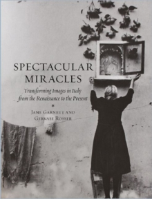 Spectacular Miracles : Transforming Images in Italy, from the Renaissance to the Present, Hardback Book